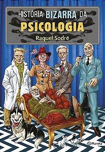 HISTORIA BIZARRA DA PSICOLOGIA