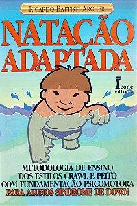 NATACAO ADAPTADA - METODOLOGIA DE ENSINO PARA ALUNOS COM SÍNDROME DE DOWN
