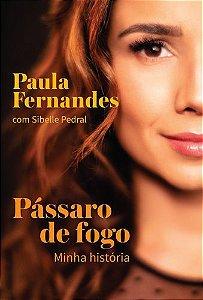 PÁSSARO DE FOGO - MINHA HISTORIA