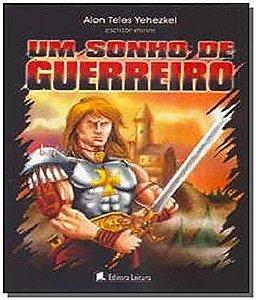UM SONHO DE GUERREIRO