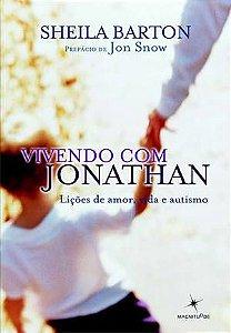 VIVENDO COM JONATHAN-  LIÇÕES DE AMOR VIDA E AUTISMO