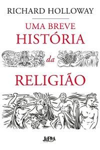 UMA BREVE HISTORIA DA RELIGIAO