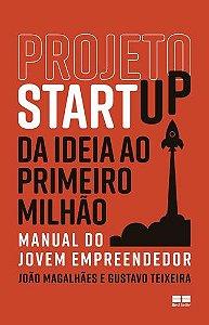 PROJETO START UP DA IDEIA AO PRIMEIRO MILHÃO