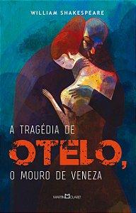 A TRAGEDIA DE OTELO - O MOURO DE VENEZA