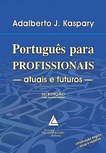 PORTUGUES PARA PROFISSIONAIS ATUAIS E FUTUROS