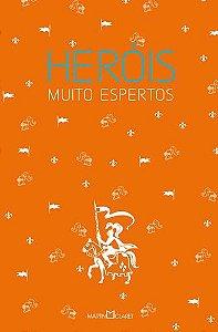 HEROIS MUITO ESPERTOS