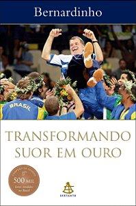 TRANSFORMANDO SUOR EM OURO