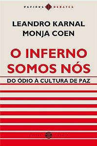 O INFERNO SOMOS NOS - DO ODIO A CULTURA DE PAZ