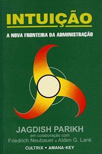 INTUICAO - A NOVA FRONTEIRA DA ADMINISTRACAO