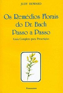OS REMEDIOS FLORAIS DO DR. BACH - PASSO A PASSO
