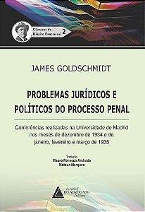 PROBLEMAS JURIDICOS E POLITICOS DO PROCESSO PENAL