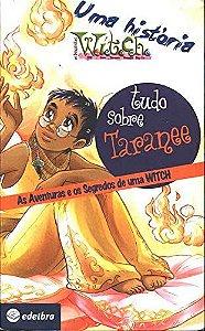 WITCH- TUDO SOBRE TARANEE