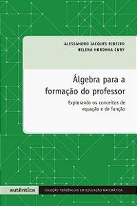 ALGEBRA PARA A FORMACAO DO PROFESSOR