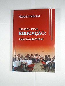 ESTUDOS SOBRE EDUCAÇÃO : INCLUSÃO RESPONSÁVEL