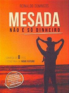 MESADA NÃO E SÓ DINHEIRO