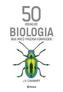 50 Ideias de Biologia que Você Precisa Conhecer