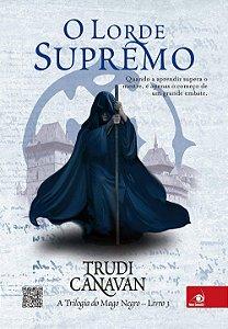 O LORDE SUPREMO - A TRILOGIA DO MAGO NEGRO 3