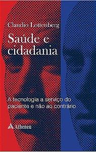 SAUDE E CIDADANIA - A TECNOLOGIA A SERVIÇO DO PACIENTE