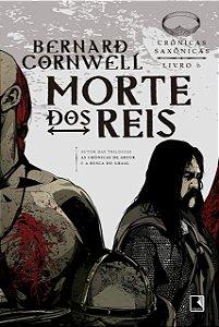 MORTE DOS REIS - CRONICAS SAXONICAS LIVRO 6