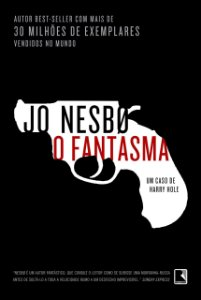 O FANTASMA - UM CASO DE HARRY HOLE