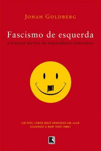 FASCISMO DE ESQUERDA - A HISTORIA SECRETA DO ESQUERDISMO AME