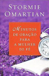 MINUTOS DE ORACAO PARA MULHER DE FE