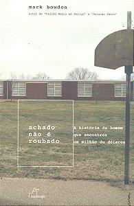 ACHADO NAO E ROUBADO - A HISTORIA DO HOMEM QUE ENCONTROU UM