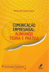 Comunicação empresarial: Alinhando teoria e prática