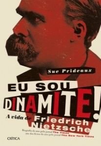 Eu Sou Dinamite! -   A Vida De Friederick Nietzsche