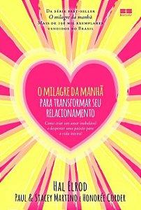 O MILAGRE DA MANHA - PARA TRANSFORMAR SEU RELACIONAMENTO