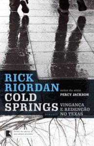 COLD SPRINGS - VINGANCA E REDENCAO NO TEXAS