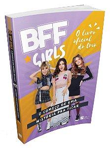 BFF GIRLS- O COMECO DE UMA HISTORIA PRA FICAR