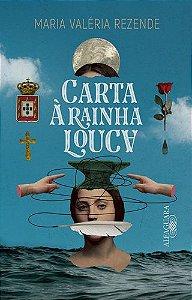 CARTA-A-RAINHA-LOUCA