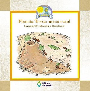 Planeta Terra: Nossa casa!