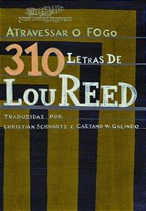 ATRAVESSAR O FOGO - 310 LETRAS DE LOU REED
