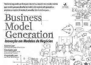 INOVACAO EM MODELOS DE NEGOCIOS - BUSINESS MODEL GENERATION