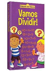 VAMOS DIVIDIR! BRINCANDO COM NUMEROS