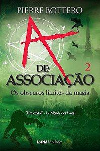 A de associação: Os obscuros limites da magia - Vol. 2