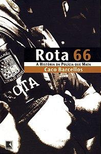 ROTA 66 A HISTORIA DA POLICIA QUE MATA