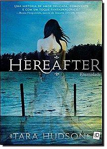 Hereafter: Eternidade - Vol. 1
