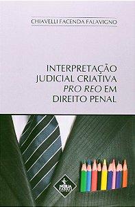 INTERPRETACAO JUDICIAL CRIATIVA PRO REO EM DIREITO PENAL