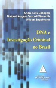 DNA E INVESTIGAÇÃO CRIMINAL NO BRASIL