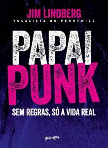 PAPAI PUNK - SEM REGRAS SO A VIDA REAL