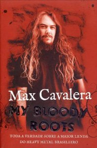 Max Cavalera - My Bloody Roots