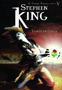 Lobos De Calla - Série Torre Negra (Vol. 5)