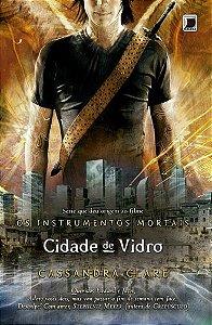 Os instrumentos mortais: Cidade de vidro - Vol. 3
