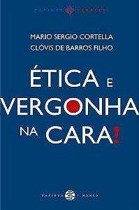 ETICA E VERGONHA NA CARA!