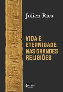 VIDA E ETERNIDADE NAS GRANDES RELIGIOES