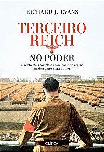 Terceiro Reich no poder: O relato mais completo e fascinante do regime nazista entre 1933 e 1939 (Capa dura)