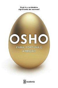 Osho:  Fama, fortuna e ambição
